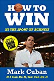 How to Win at the Sport of Business: If I Can Do It, You Can Do It (English Edition)