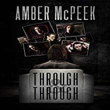 Through & Through Audiobook by Amber McPeek Narrated by Dan Carroll