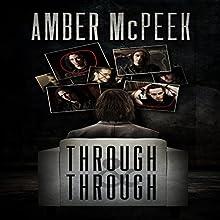 Through & Through | Livre audio Auteur(s) : Amber McPeek Narrateur(s) : Dan Carroll