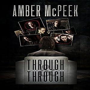 Through & Through Hörbuch von Amber McPeek Gesprochen von: Dan Carroll