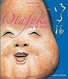 img - for Otafuku: Joy of Japan book / textbook / text book