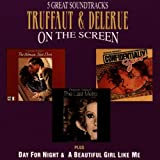 Truffaut & Delerue On The Screen: PLUS Day For Night & A Beautiful Girl Like Me Original Soundtrack