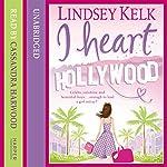 I Heart Hollywood | Lindsey Kelk