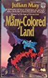 The Many-Colored Land (The Saga of Pliocene Exile, Vol. 1)
