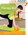 Therapy Ball Workbook: Illustrated St...