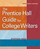 The Prentice Hall Guide for College Writers, Brief (9th Edition)