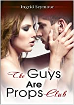 The Guys Are Props Club (The G.A.P. Series Book 1)
