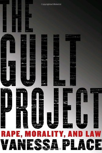 The Guilt Project: Rape, Morality and Law