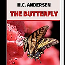 The Butterfly: Vintage Fairy Tales, Book 1 (       UNABRIDGED) by Hans Christian Andersen Narrated by Anastasia Bertollo