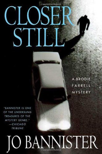 Image of Closer Still: A Brodie Farrell Mystery (Brodie Farrell Mysteries)