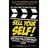 Sell Your Self!: Act Your Way To Sales Successby Rintu Basu
