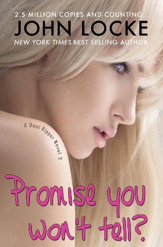 Promise You Won't Tell? (A Dani Ripper Novel Book 2)