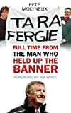 Ta Ra Fergie: The Legacy of the Worlds Greatest Football Manager