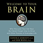 Welcome to Your Brain (Excerpt) | [Sandra Aamodt, Sam Wang]