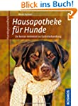 Hausapotheke f�r Hunde: Die besten He...