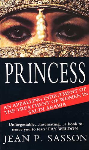Princess: True Story of Life Behind the Veil in Saudi Arabia