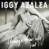 Change Your Life [feat. T.I.] [Explicit]
