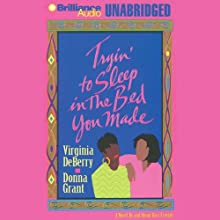 Tryin' To Sleep In the Bed You Made Audiobook by Virginia DeBerry, Donna Grant Narrated by Fran L. Washington