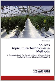 Soilless agriculture techniques methods a complete book for Soil less farming