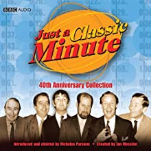 Just a Classic Minute: 40th Anniversary Collection Radio/TV Program by Ian Messiter Narrated by Ian Messiter