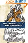 The Corset and the Crinoline: An Illu...