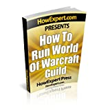 How To Make a Guild in WoW - Your Step-By-Step Guide To Making a Guild in WoW ~ HowExpert Press