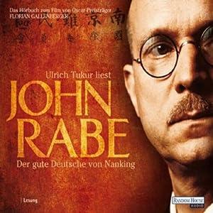 John Rabe. Der gute Deutsche von Nanking Hörbuch
