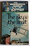 img - for The sky's the limit: From the Walt Disney Productions' film based on the story by Larry Lenville book / textbook / text book