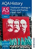 James Staniforth AQA History AS Unit 1 Totalitarian Ideology in Theory and Practice: c.1848-1941
