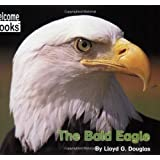 The Bald Eagle (Welcome Books: American Symbols (Paperback))