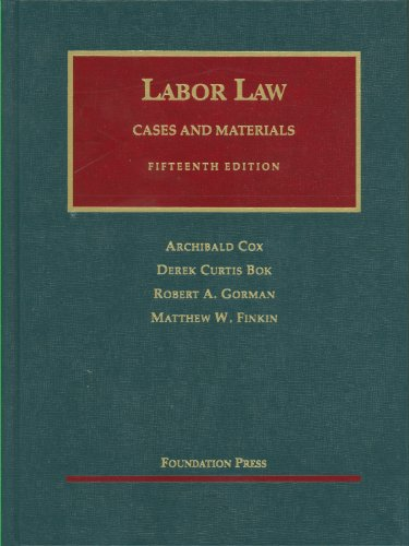 Cox, Bok, Gorman, and Finkin's Labor Law, 15th...