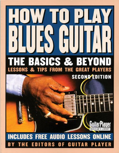 How to Play Blues Guitar - Second Edition (Basics & Beyond)