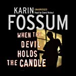 When the Devil Holds the Candle | Karin Fossum