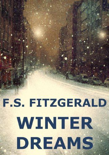 Francis Scott Fitzgerald - Winter Dreams (Annotated)