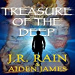 Treasure of the Deep: Nick Caine, Book 2 (       UNABRIDGED) by J.R. Rain, Aiden James Narrated by Graydon Schlichter
