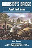 img - for Burnside's Bridge: Antietam (Battleground America) book / textbook / text book