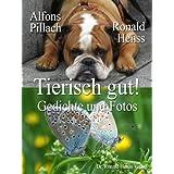 """Tierisch gut! Gedichte und Fotosvon """"Alfons Pillach"""""""