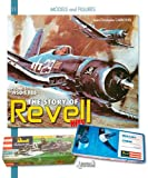 The Story of Revell Models, Vol. 1, 1950-1986