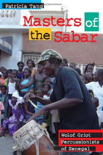 Masters of the Sabar: Wolof Griot Percussionists of...