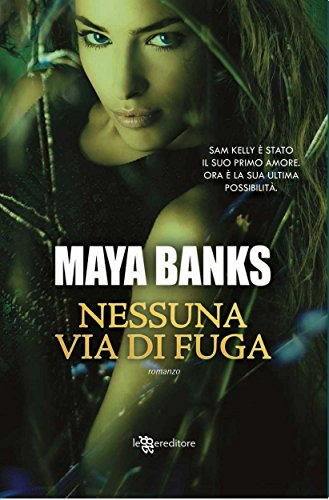 Maya Banks - Nessuna via di fuga (Leggereditore Narrativa)