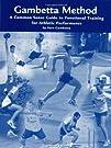 Gambetta Method: Common Sense Training for Athletic Performance