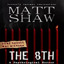 The 8th: A Tale of Horror and Revenge Audiobook by Matt Shaw Narrated by Julian Seager
