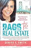 Rags to Real Estate: One Womans Journey to Empowerment