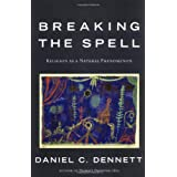 Breaking the Spell: Religion as a Natural Phenomenonby Daniel C. Dennett