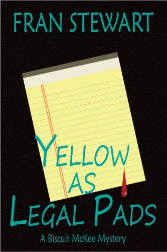 Yellow as Legal Pads (Biscuit McKee Mysteries), Fran Stewart