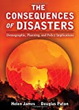 img - for The Consequences of Disasters: Demographic, Planning, and Policy Implications book / textbook / text book