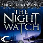 The Night Watch: Watch, Book 1 (       UNABRIDGED) by Sergei Lukyanenko Narrated by Paul Michael