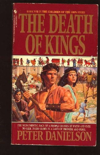 DEATH OF KINGS, THE (Children of the Lion, No 17), Peter Danielson