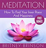 Meditation: How To Find Your Inner Peace And Happiness