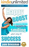 Happy Boost : 7 Secrets to Smiling Your Way to Success